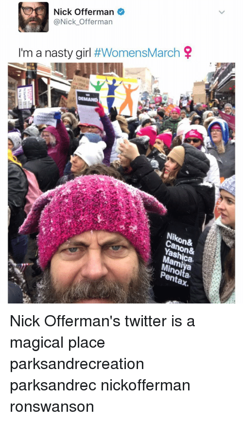 A Magical Place: Nick Offerman  (a Nick Offerman  I'm a nasty girl  #WomensMarch  on&  enta Nick Offerman's twitter is a magical place parksandrecreation parksandrec nickofferman ronswanson