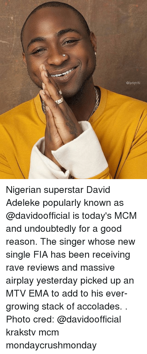 Memes, Mtv, and Good: Nigerian superstar David Adeleke popularly known as @davidoofficial is today's MCM and undoubtedly for a good reason. The singer whose new single FIA has been receiving rave reviews and massive airplay yesterday picked up an MTV EMA to add to his ever-growing stack of accolades. . Photo cred: @davidoofficial krakstv mcm mondaycrushmonday