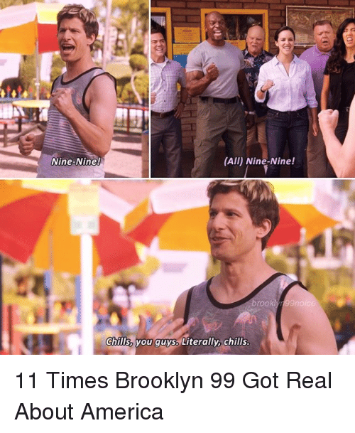 America, Target, and Brooklyn: Nine-Nine!  (All) Nine-Nine!  rook  chills, you guys Literally, chills 11 Times Brooklyn 99 Got Real About America