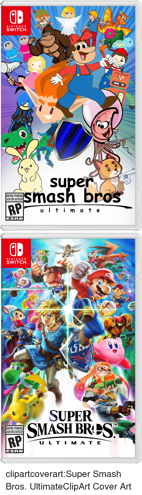 super smash bros: NINTENDO  SWITCH  o super  smash bros  RATING PENDING  AUN SIN CALIFICAR  u Iti m at e  ESRB   NINTENDO  SWITCH  SUPER  SMASH BRIS  TM  RATING PENDING  AUN SIN CALIFICAR  U L TI M AT E  ESRB clipartcoverart:Super Smash Bros. UltimateClipArt Cover Art
