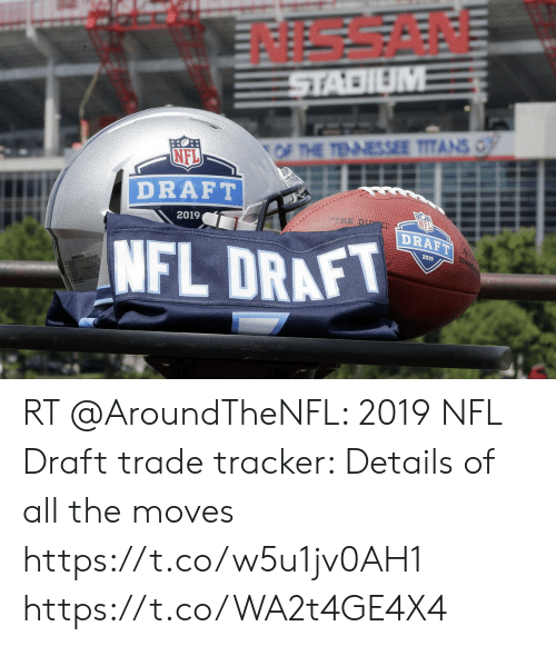 Memes, Nfl, and NFL Draft: NISSAN  NFL  DRAFT  2019  DRAFT  NFL DRAFT  2019 RT @AroundTheNFL: 2019 NFL Draft trade tracker: Details of all the moves  https://t.co/w5u1jv0AH1 https://t.co/WA2t4GE4X4