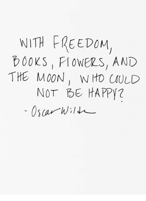 Books, Happy, and Moon: NITH FREEDOM,  booKS , PloWERS, AND  THE MOON, W ItD CULD  NOT BE HAPPY