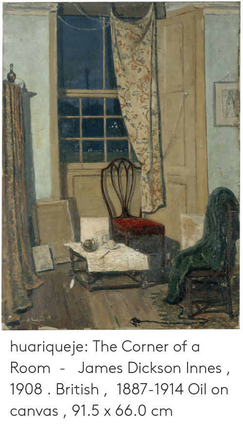 Oil On Canvas: nmin huariqueje:  The Corner of a Room - James Dickson Innes , 1908 . British , 1887-1914   Oil on canvas , 91.5 x 66.0 cm