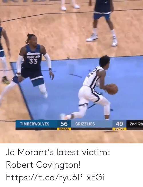 robert: NNESOTA  33  56  BONUS  49  TIMBERWOLVES  GRIZZLIES  2nd Qtr  BONUS Ja Morant's latest victim: Robert Covington!  https://t.co/ryu6PTxEGi