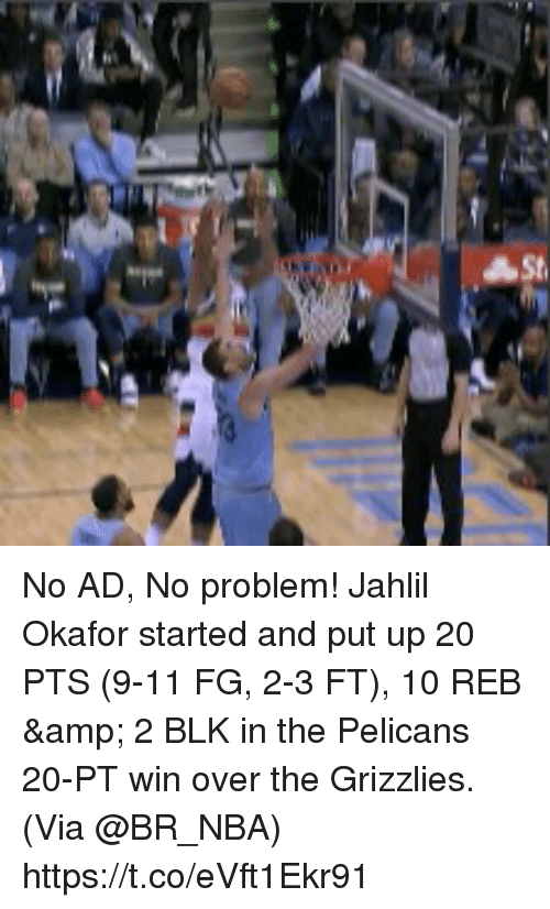 9/11, Memphis Grizzlies, and Memes: No AD, No problem!   Jahlil Okafor started and put up 20 PTS (9-11 FG, 2-3 FT), 10 REB & 2 BLK in the Pelicans 20-PT win over the Grizzlies.   (Via @BR_NBA) https://t.co/eVft1Ekr91