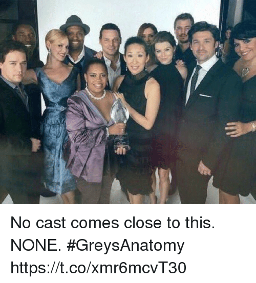 Memes, 🤖, and Cast: No cast comes close to this. NONE. #GreysAnatomy https://t.co/xmr6mcvT30