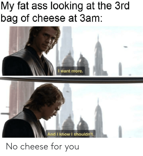 cheese: No cheese for you