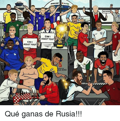 Can, Que, and You: NO ENTRY  CANI  ASSIST YOU?  CAN I  ASSIST YOU?  SI4201 Qué ganas de Rusia!!!