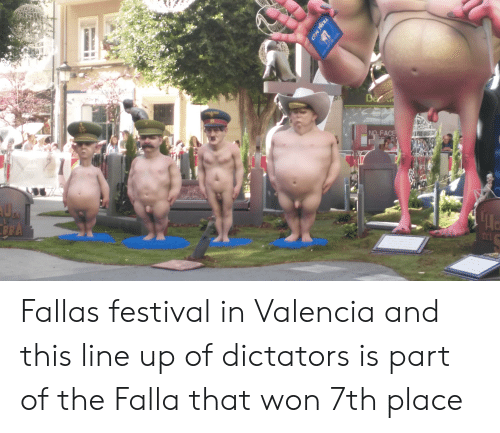 Festival, Valencia, and This: NO.FA Fallas festival in Valencia and this line up of dictators is part of the Falla that won 7th place