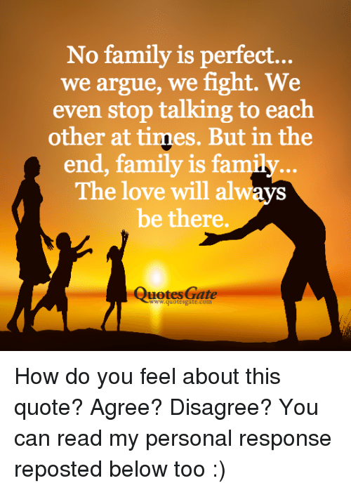 No Family Is Perfect We Argue We Fight We Even Stop Talking To Each