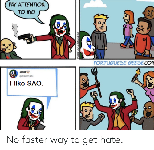 faster: No faster way to get hate.