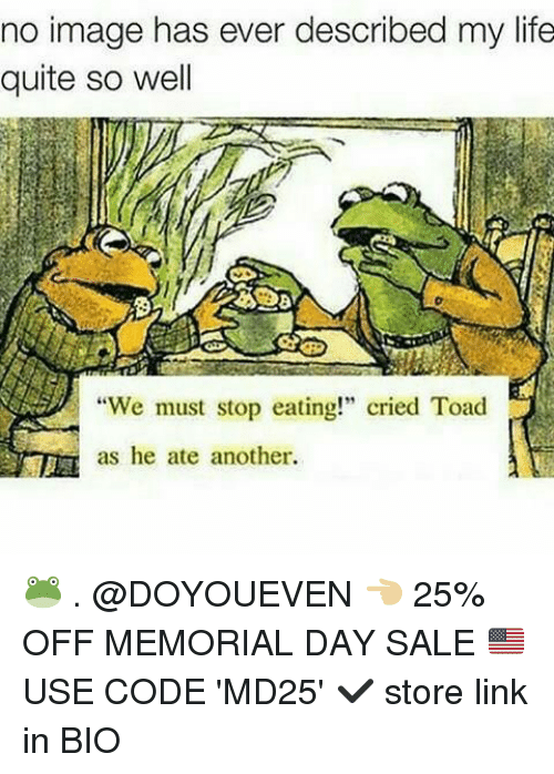 "Toade: no image has ever described my life  quite so well  ""We must stop eating!"" cried Toad  as he ate another. 🐸 . @DOYOUEVEN 👈🏼 25% OFF MEMORIAL DAY SALE 🇺🇸 USE CODE 'MD25' ✔️ store link in BIO"