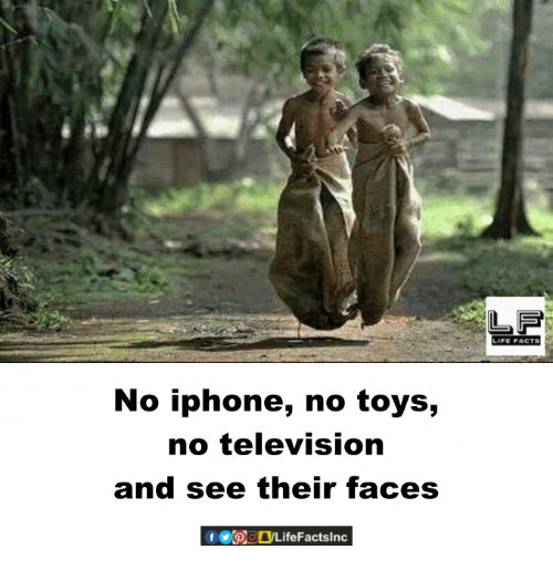 Iphoned: No iphone, no toys,  no television  and see their faces  LIFE FACTS