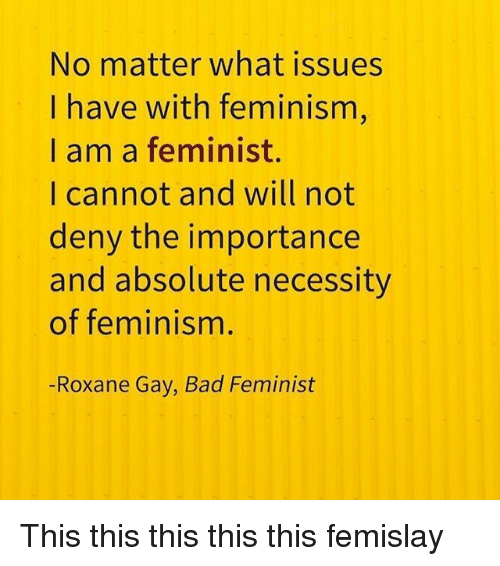 """an introduction to the importance of feminists and feminism in todays society Feminism: the complementary angle and that this caused her to become a feminist """"although feminism has made important contributions towards redefining."""