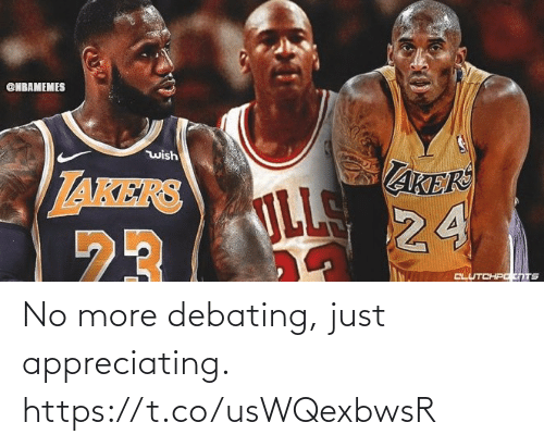 just: No more debating, just appreciating. https://t.co/usWQexbwsR