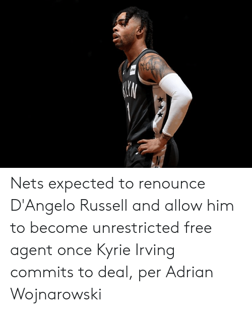 Kyrie Irving, Free, and d'Angelo Russell: NO  nfor Nets expected to renounce D'Angelo Russell and allow him to become unrestricted free agent once Kyrie Irving commits to deal, per Adrian Wojnarowski