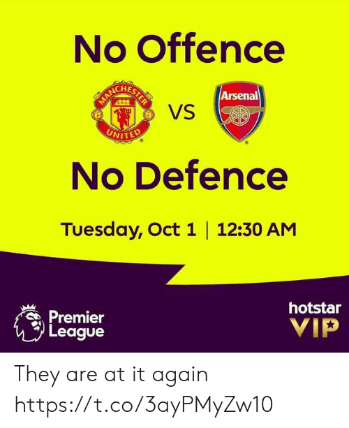 Arsenal, Memes, and Premier League: No Offence  BERCHESTES  VS  Arsenal  MAN  UNITED  No Defence  Tuesday, Oct 1 12:30 AM  Premier  League  hotstar  VIP They are at it again https://t.co/3ayPMyZw10