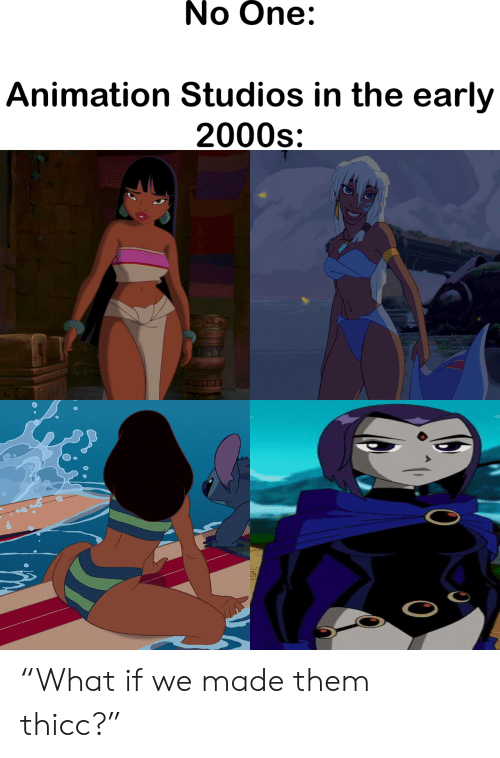 """2000s, Animation, and One: No One:  Animation Studios in the early  2000s """"What if we made them thicc?"""""""