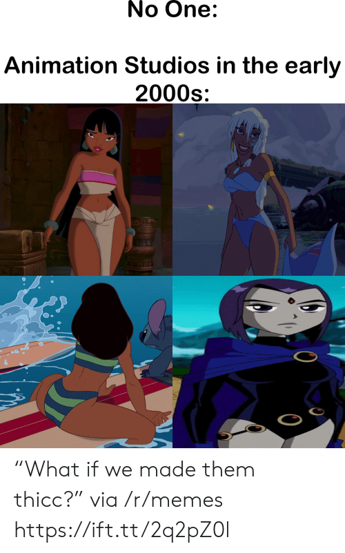 """Memes, 2000s, and Animation: No One:  Animation Studios in the early  2000s """"What if we made them thicc?"""" via /r/memes https://ift.tt/2q2pZ0l"""