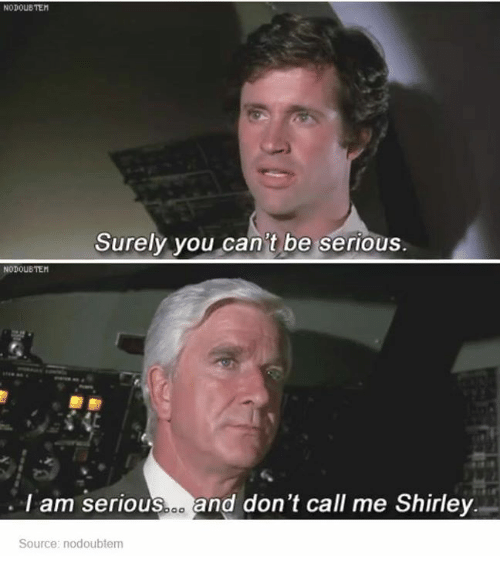 And Dont Call Me Shirley
