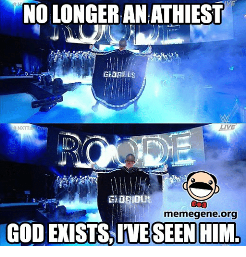 Memes, Glorious, and 🤖: NOLONGERANATHIEST  LIVE  GLORIOUS  memegene.org  GOD EXISTSJIVESEEN HIM