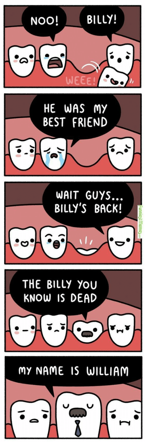 Best Friend, Best, and Back: NOO! BILLY!  WEEE!  HE WAS My  BEST FRIEND  WAIT GUYS.  BILLY'S BACK!  THE BILLy YoU  KNOW IS DEAD  MY NAME IS WILLIAM