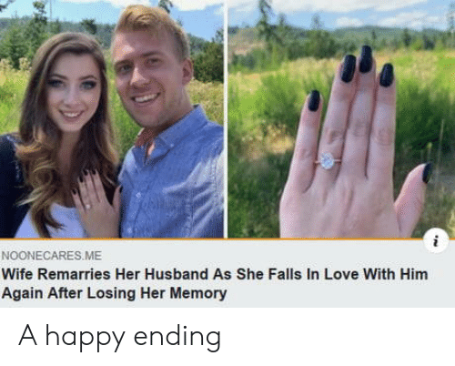 A Happy Ending: NOONECARES.ME  Wife Remarries Her Husband As She Falls In Love With Him  Again After Losing Her Memory A happy ending