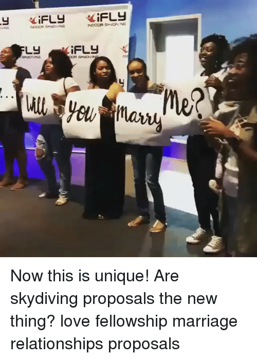 fellowship: NOOOR SPOVING  LY  iFLY  itl Now this is unique! Are skydiving proposals the new thing? love fellowship marriage relationships proposals