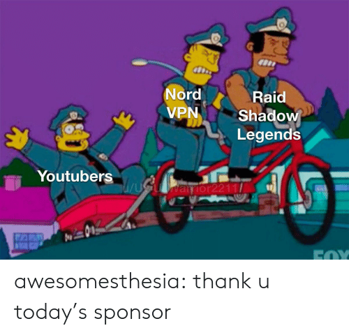 Tumblr, Blog, and Today: Nord  VPN  Raid  Shadow  Legends  Youtubers arior2211 awesomesthesia:  thank u today's sponsor