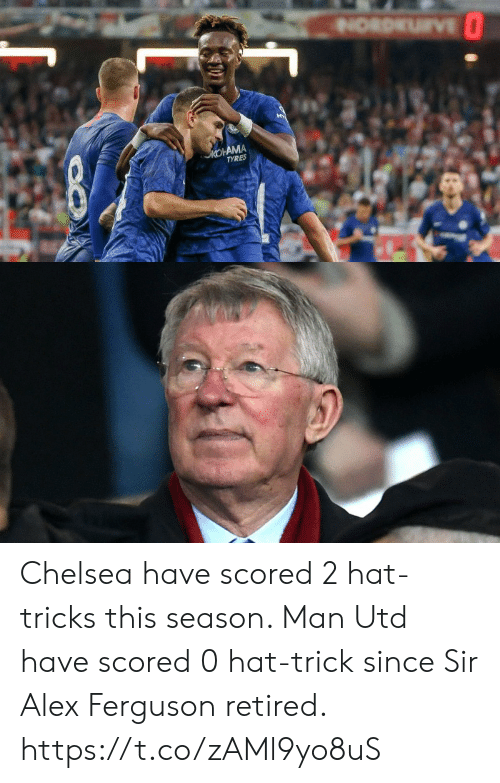 Chelsea: NORDKU VE  KOHAMA  TYRES Chelsea have scored 2 hat-tricks this season.   Man Utd have scored 0 hat-trick since Sir Alex Ferguson retired. https://t.co/zAMl9yo8uS