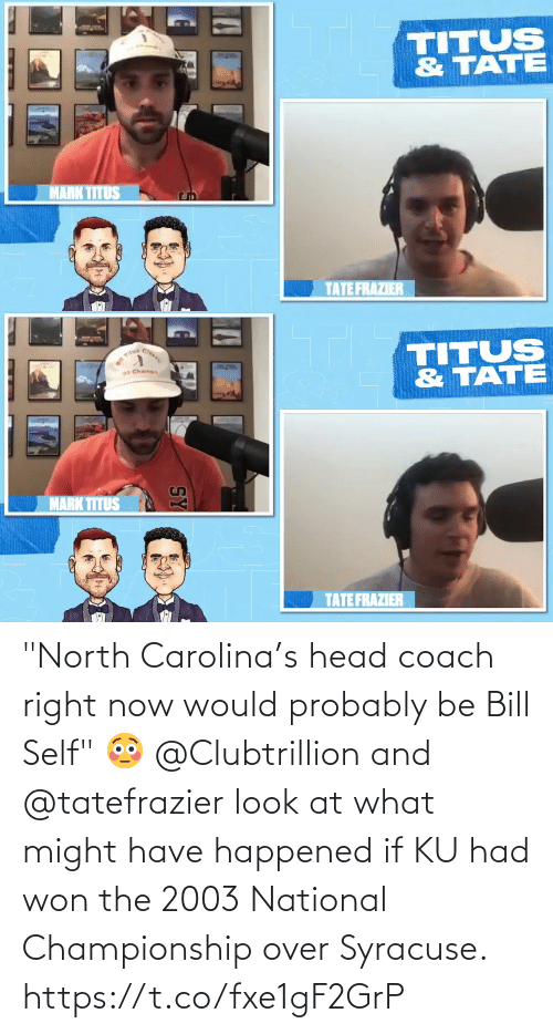 """Championship: """"North Carolina's head coach right now would probably be Bill Self"""" 😳  @Clubtrillion and @tatefrazier look at what might have happened if KU had won the 2003 National Championship over Syracuse. https://t.co/fxe1gF2GrP"""
