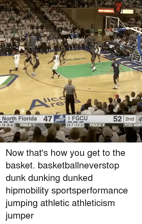 Norting: North Florida 47 1 FGCU  25.7 FOULS: 4  -18 (8-6) FOULS: 3  52 2nd 12  POSS: NORT Now that's how you get to the basket. basketballneverstop dunk dunking dunked hipmobility sportsperformance jumping athletic athleticism jumper
