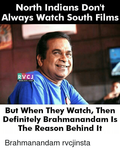 Memes, 🤖, and Brahmanandam: North Indians Don't  Always Watch South Films  RVCJ  WWW, avCJ COM  But When They Watch, Then  Definitely Brahmanandam Is  The Reason Behind It Brahmanandam rvcjinsta