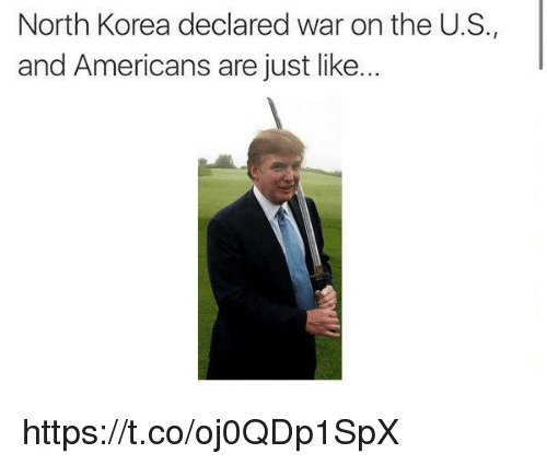 North Korea, Korea, and War: North Korea declared war on the U.S.,  and Americans are just like... https://t.co/oj0QDp1SpX