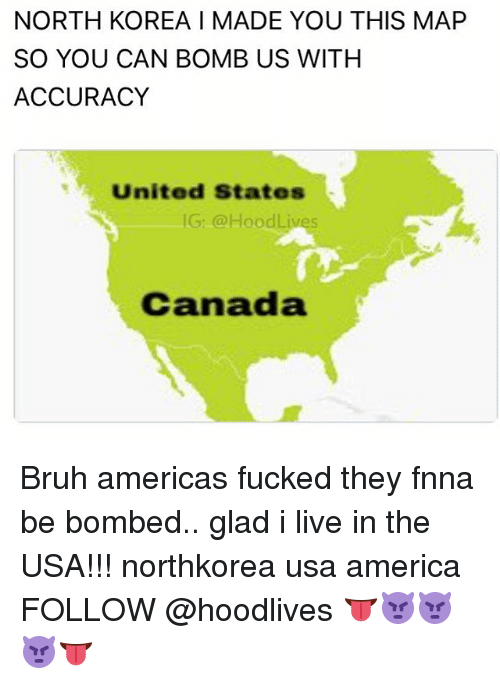 North Korea I Made You This Map So You Can Bomb Us With