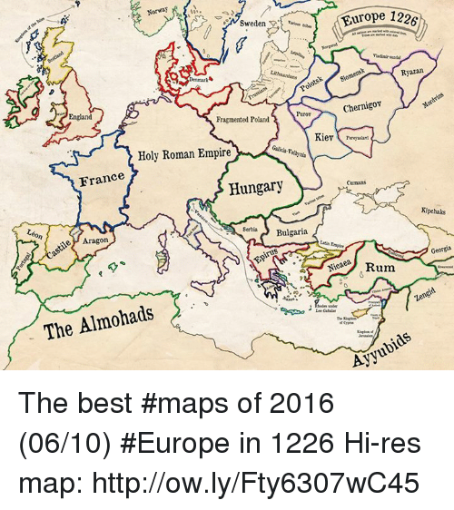 holy roman empire: Norway  Europe 1226  Sweden  Ryazan  Lithuanians  Denmark  Chernigov  England  Fragmented Poland  Kiev  Galicia-V  Holy Roman Empire  France  Hungary  Cumans  Kipchaks  Serbia  Bulgaria  Aragon  e Rum  The Almohads  S  under  Ayyu The best #maps of 2016 (06/10) #Europe in 1226 Hi-res map: http://ow.ly/Fty6307wC45