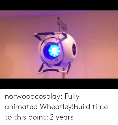 2 years: norwoodcosplay:  Fully animated Wheatley!Build time to this point: 2 years