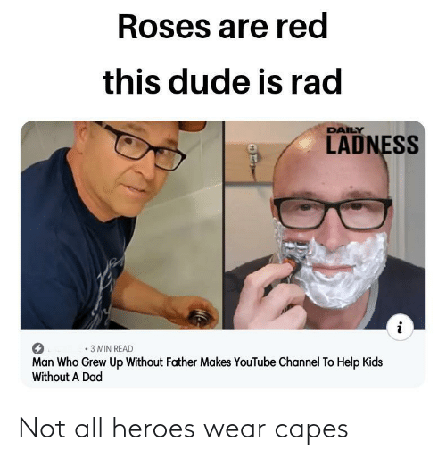 capes: Not all heroes wear capes