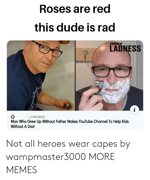 wear: Not all heroes wear capes by wampmaster3000 MORE MEMES