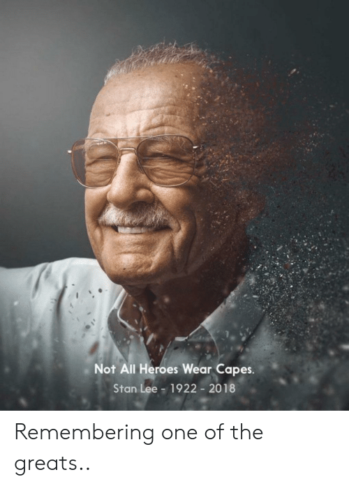 Stan: Not All Heroes Wear Capes.  Stan Lee  1922 2018 Remembering one of the greats..