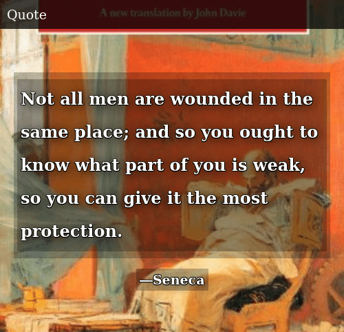 Can, All, and You: Not all men are wounded in the same place; and so you ought to know what part of you is weak, so you can give it the most protection.