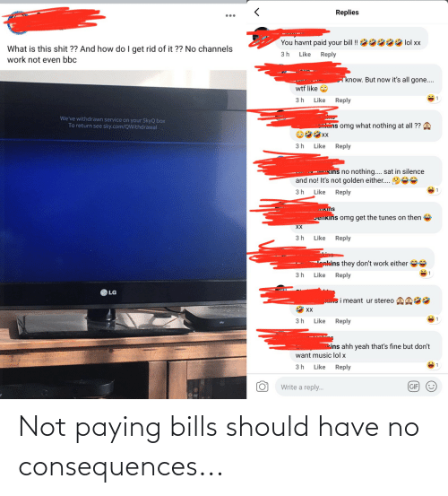 Consequences: Not paying bills should have no consequences...