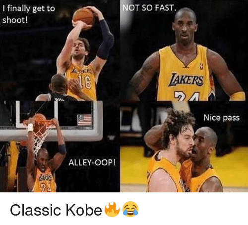 Oopes: NOT SO FAST  I finally get to  shoot!  AKERS  Nice pass  ALLEY-OOP! Classic Kobe🔥😂