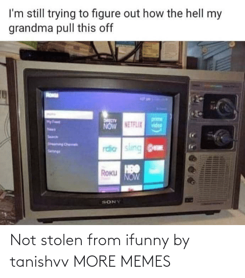 ifunny: Not stolen from ifunny by tanishvv MORE MEMES