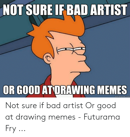 25 Best Memes About Bad Drawing Meme Bad Drawing Memes
