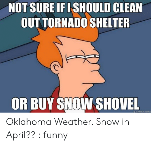 25 Best Memes About Oklahoma Weather Meme Oklahoma Weather Memes