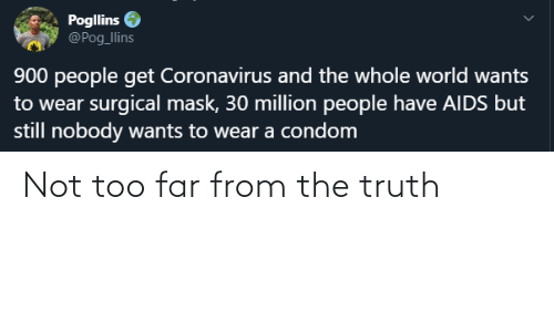 Truth: Not too far from the truth