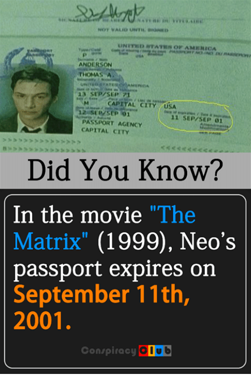 """the matrix 1999: NOT VALEO UNTIL  ANDERSON  THOMAS A.  M CAPITAL USA  CITY 12 SEP 01  11 SEP/SEP 01  PASSPORT AGENCY  CAPITAL CITY  Did You Know?  In the movie """"The  Matrix  (1999), Neo's  passport expires on  September 11th,  2001  Conspiracy  OOub"""