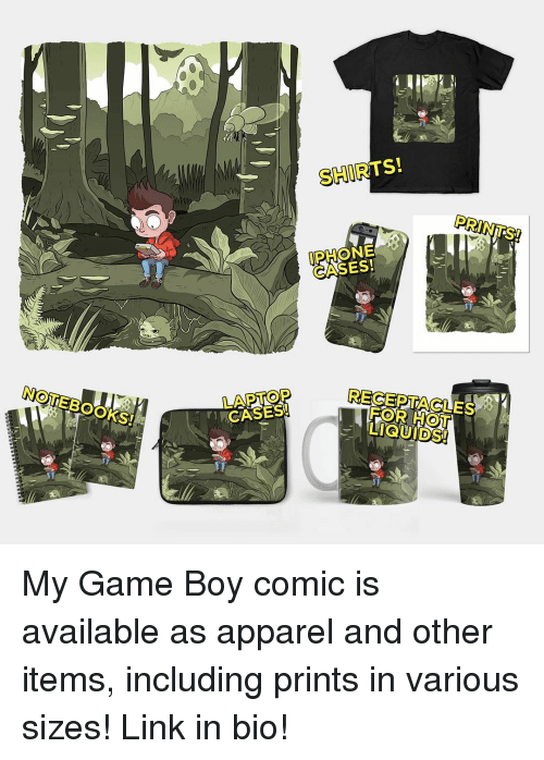 Iphoned: NOTEBOOKS  SHIRTS!  IPHONE  CASES!  FOR LIGUIDSI My Game Boy comic is available as apparel and other items, including prints in various sizes! Link in bio!