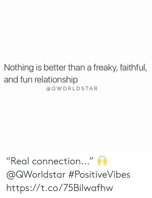 "Fun, Relationship, and Nothing: Nothing is better than a freaky, faithful,  and fun relationship  aQWORLDSTAR ""Real connection..."" 🙌 @QWorldstar #PositiveVibes https://t.co/75Bilwafhw"